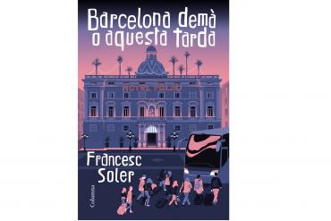 Portada Barcelona demà o aquesta tarda Francesc Soler