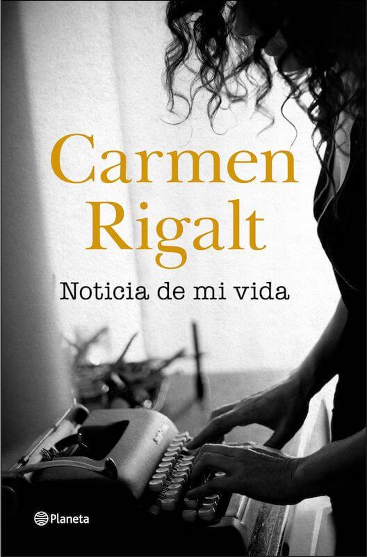 noticia de mi vida Carmen Rigalt